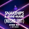 Snakehips - Either Way (NÜSND EDIT)