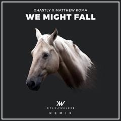 Ghastly x Matthew Koma - We Might Fall (Kyle Walker Remix)