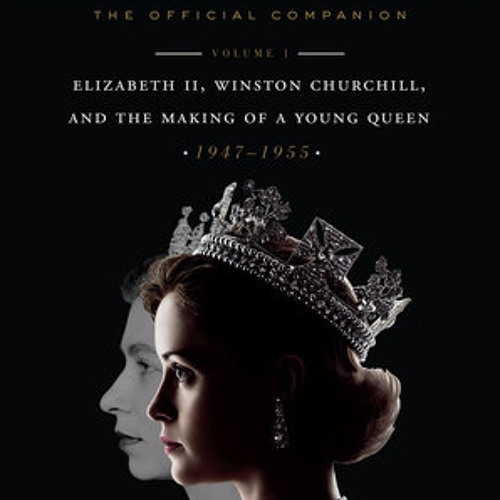 The Crown: The Official Companion, Volume 1 by Robert Lacey, read by Alex Jennings
