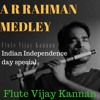 A R Rahman Flute Medley - Indian Independence day - (VIDEO)
