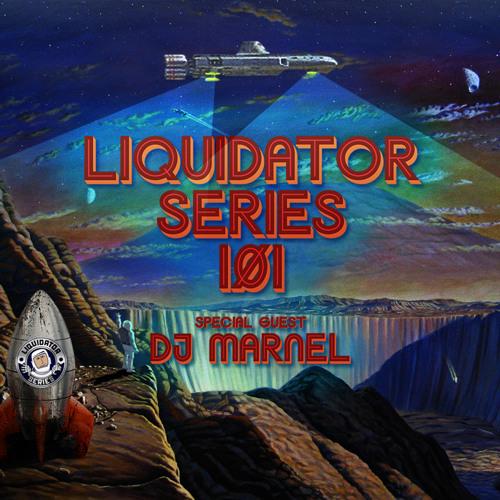 Liquidator Series 101 Special Guest DJ Marnel August 2017