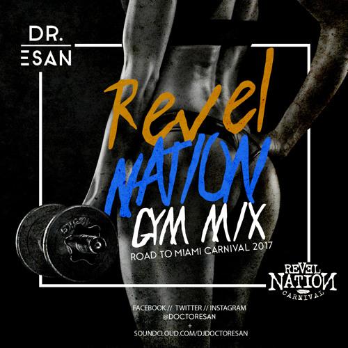 Revel Nation Gym Mix 2017 by Dj Doctor Esan