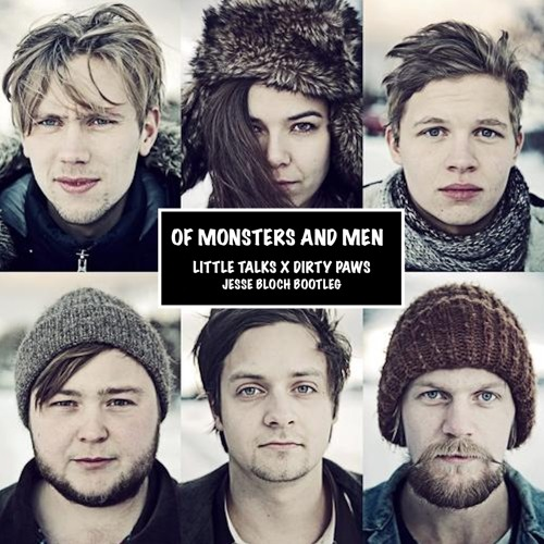 Of Monsters And Men - Little Talks x Dirty Paws (Jesse Bloch Bootleg ...