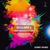 eSQUIRE and Sweet Female Attitude - Everyword (eSQUIRE Remix) - OUT NOW