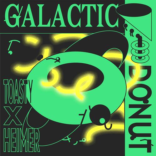 Toasty x Heimer // Galactic Donut