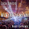 Luca Dirisio - Mentre Te Ne Vai (Night Off Remix) Free Download
