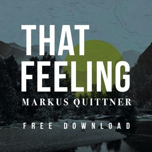 Markus Quittner - That Feeling (Free Download)
