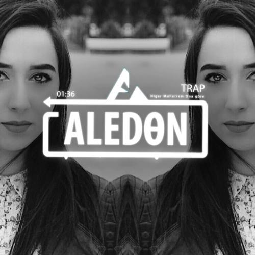 ALEDON - Nigar Muharrem | Ona göre TRAP 2017