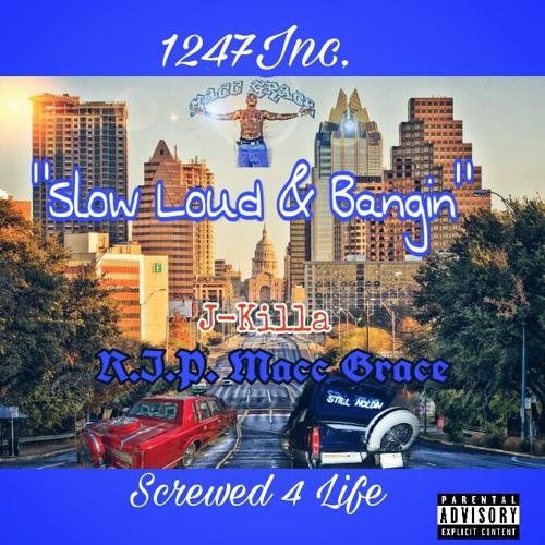 Slow Loud & Bangin (Feat. Macc Grace)