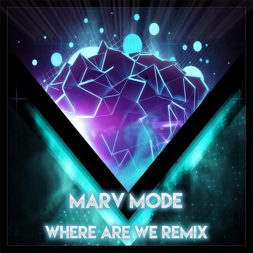 Vertigo - Where Are We (Marv Mode Remix) FREE DOWNLOAD !