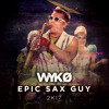 WYKO - Epic Sax Guy **Supported by Timmy Trumpet**