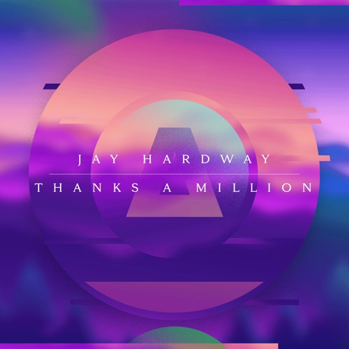 Jay Hardway - Thanks A Million (FREE DOWNLOAD)
