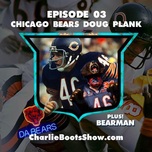 Episode 03 | Bears Doug Plank & BEARMAN
