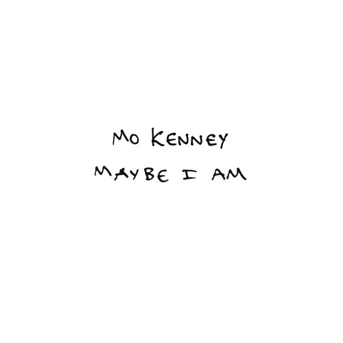 Maybe I Am