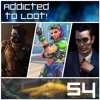 Addicted to Loot Podcast Ep054: Destiny 2, Overwatch, Half Life 3ish