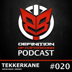 Definition Of Hard Techno -Podcast 020 with Tekkerkane