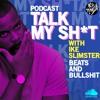 TALK MY SH*T (BEATS AND BULLSHIT) EP 1: ANAL, OSTEEN, YORUBA DEMONS