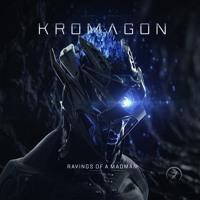 Kromagon - Ravings Of A Madman (album preview)