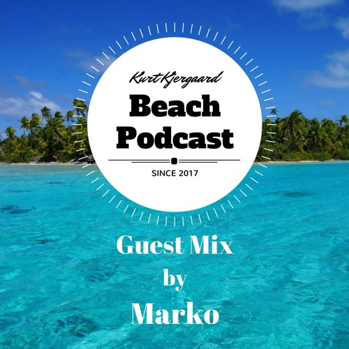 Beach Podcast  Guest Mix by Marko