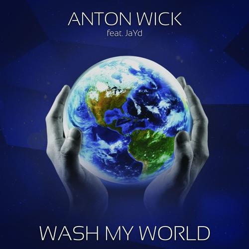 ANTON WICK Feat JaYd - Wash My World (original Mix)