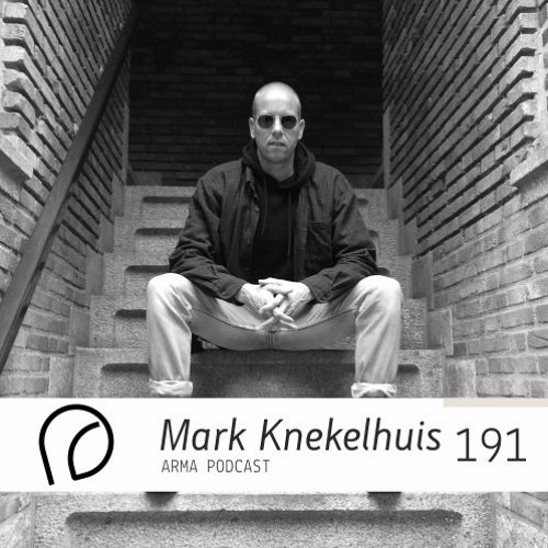 ARMA PODCAST 191: Mark Knekelhuis @ Arma Berlin