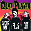 Quit Playin (prod. Chase Moore)