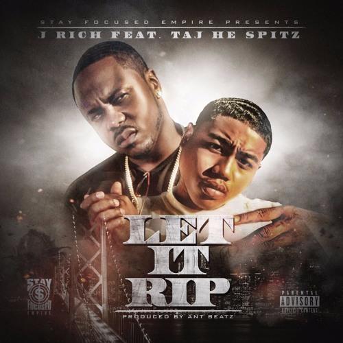 Let It Rip ft TAJ HE SPITZ (SFE)