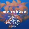 Danny Ocean - Me Rehuso (RED NOISE REMIX) --PRESIONA ''COMPRAR'' PARA DESCARGAR GRATIS--
