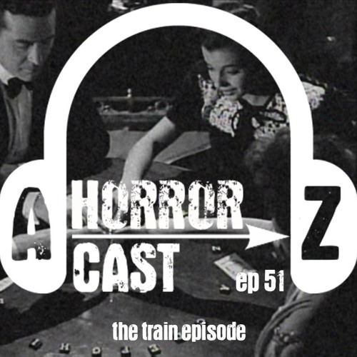Ep. 51 - The Uninvited - The Train Episode