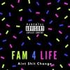 Fam 4 Life - Ain't S*** Change (ft. Reno Jr.) [Prod. DJAfroKid]