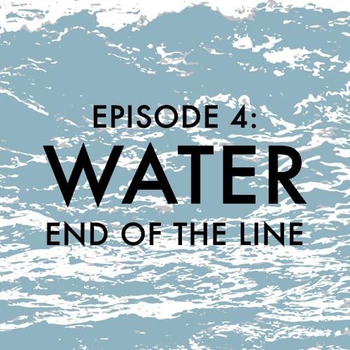 EPISODE 4: Water