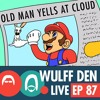 Am I out of touch? NO. THE CHILDREN ARE WRONG - Wulff Den Live Ep 87