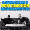BROCKHAMPTON - SATURATION II FIRST REACTION/REVIEW