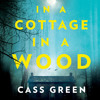 Free Download In a Cottage In a Wood, By Cass Green, Read by Lisa Coleman and Helen Keeley Mp3