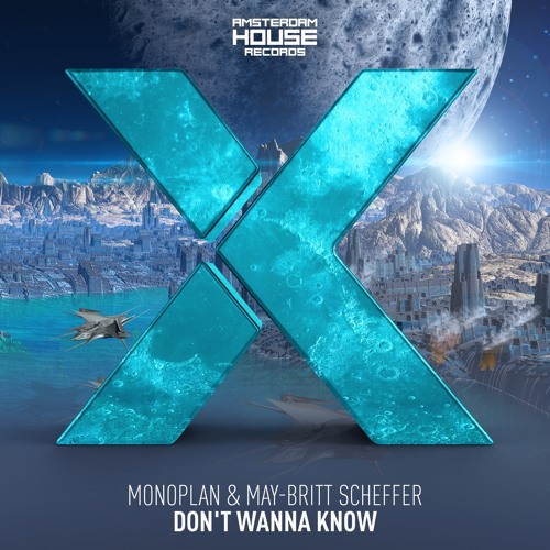Monoplan & May-Britt Scheffer - Don't Wanna Know (Extended Mix)