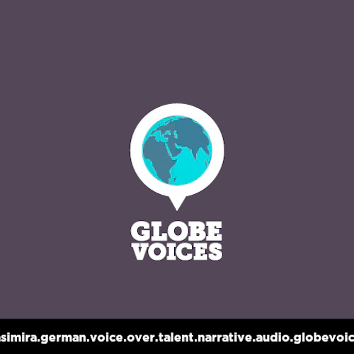 German voice over talent, artist, actor 1102 Kasimira - narrative on globevoices.com