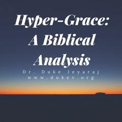 Is the HyperGrace Teaching of Joseph Prince and His Kind Biblical? // Dr. Duke Jeyaraj