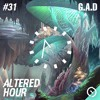 Altered Hour #31 - G.A.D