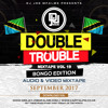 The Double Trouble Mixxtape 2017 Volume 19