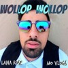 Wallop Wallop- Mo Vlogs ft. Lana Rose
