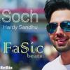 ReMix Of Soch Hardy Sandhu By FaSic Beats