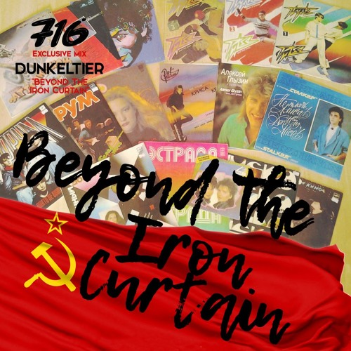 716 Exclusive Mix - Dunkeltier : Beyond The Iron Curtain
