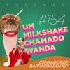 #154 - Cansados de barracos do pop mp3