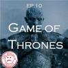 The Minimum Effort Ep.10: Game of Thrones