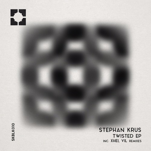 [SKBLK010] Stephan Krus | Twisted EP (Inc. XHEI, VIL Remixes)