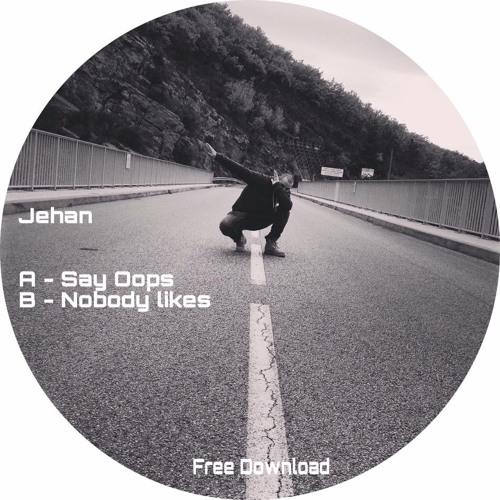 B - Jehan - Nobody Likes