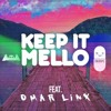 KeEp iT MeLLo ft. Omar Linx ( Sikdope Remix ) (Alone mix)