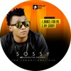 Sossy Kila Boe - Dance For Me Mp3