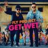 Fly Project - Get Wet (Ramoned & Tony C 2017 Edit)