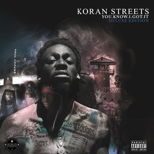 Koran Streets - You.Know.I.Got.It [Deluxe Edition]